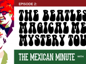 The Mexican Minute, A Gringo in Mexico, episode 2, The Beatles, Maria Sabina, Oaxaca, Banda Plástica, Tepetlixpa, Mexico